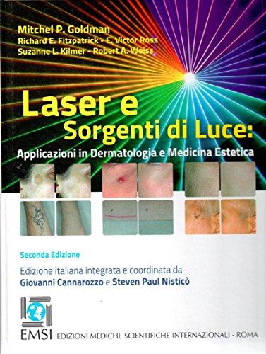 Laser e sorgenti di luce. Applicazioni in dermatologia e medicina estetica