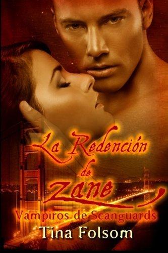 La Redencion de Zane: Vampiros de Scanguards (Vampiros De Scanguards / the Scanguards Vampires) (Volume 5) (Spanish Edition) by Tina Folsom (2012-06-24)