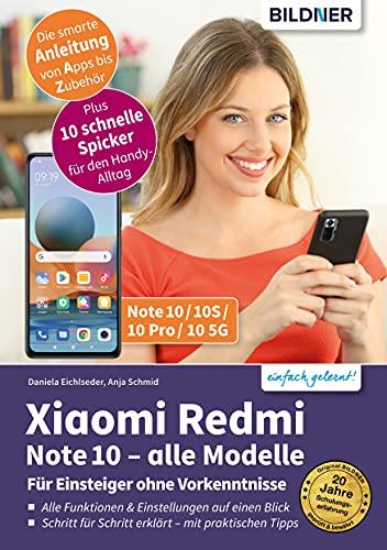 Xiaomi Redmi Note 10 - alle Modelle: Für Einsteiger ohne Vorkenntnisse (German Edition)