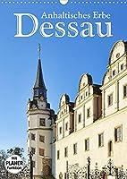 Dessau - Anhaltisches Erbe (Wandkalender 2022 DIN A3 hoch): Stadt, Parks, Bauhaus (Geburtstagskalender, 14 Seiten )
