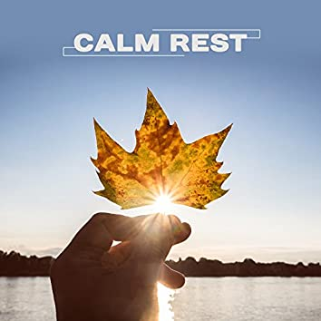 Calm Rest – Relaxing Music, Rest, Music for Manage Stress, New Age 2017