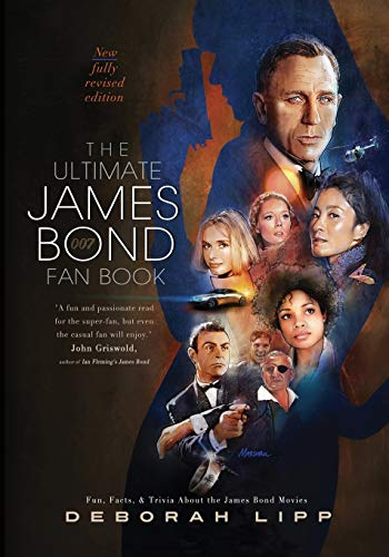 The Ultimate James Bond Fan Book: Fun, Facts, & Trivia About the James Bond Movies