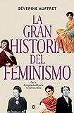 La gran historia del feminismo: De la Antigüedad hasta nuestros días