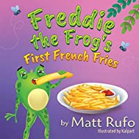 Freddie the Frog's First French Fries
