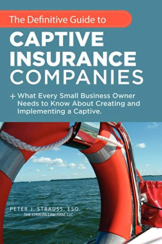 The Definitive Guide To Captive Insurance Companies: What...