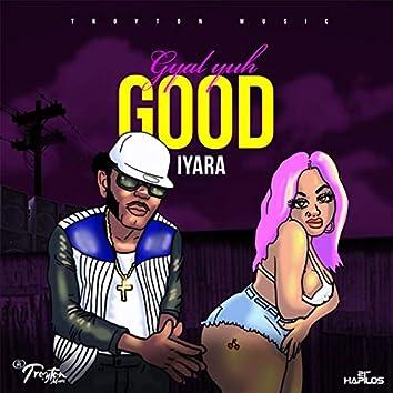 Gyal Yuh Good