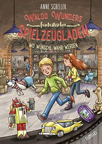 Waldo Wunders fantastischer Spielzeugladen - Wo Wünsche wahr werden: Band 2