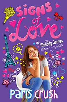 Signs of Love: Paris Crush by [Melody James]