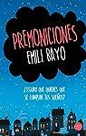 Premoniciones: ¿Seguro que quieres que se cumplan tus sueños? par Emili Bayo Juan