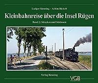 Kleinbahnreise ueber die Insel Ruegen: Band 2: Strecken und Stationen