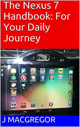 The Nexus 7 Handbook: For Your Daily Journey (English Edition)