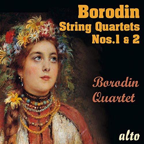Borodin : Quatuos à cordes n° 1 et 2. Quatuor Borodin.