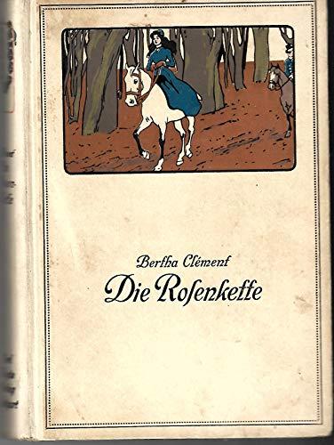 Die Rosenkette,Erzählung für junge Mädchen, mit 4 Bildern von A. Groh, 3. Auflage