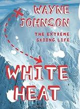 White Heat: The Extreme Skiing Life