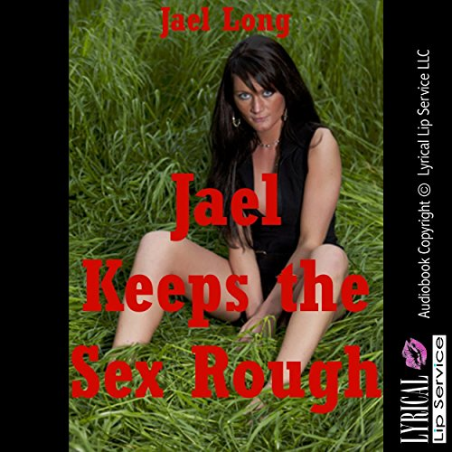 Jael Keeps the Sex Rough audiobook cover art
