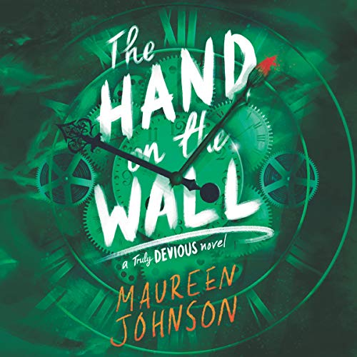 The Hand on the Wall, Truly Devious, Book 3 - Maureen Johnson
