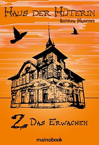 Haus der Hüterin: Band 2 - Das Erwachen: Fantasy-Serie