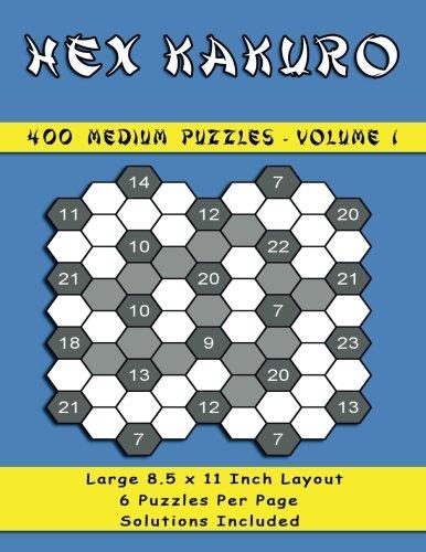 400 Medium Hex kakuro Puzzles: 400 Medium Hex Kakuro Puzzles Volume 1