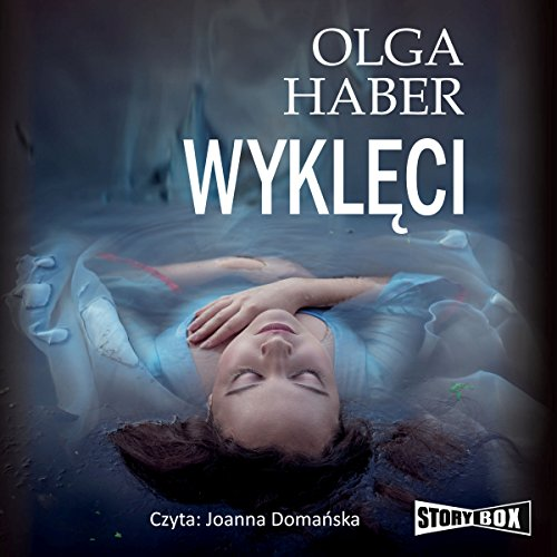 Wykleci                   By:                                                                                                                                 Olga Haber                               Narrated by:                                                                                                                                 Joanna Domanska                      Length: 13 hrs and 38 mins     Not rated yet     Overall 0.0