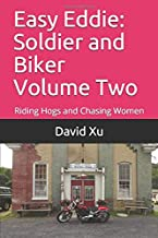 Easy Eddie: Soldier and Biker Volume Two: Riding Hogs and Chasing Women