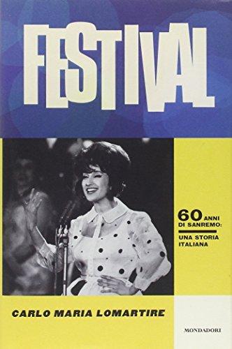 Festival. 60 anni di Sanremo. Una storia italiana