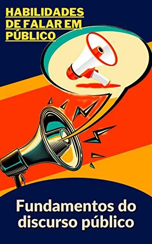 Habilidades de Falar em Público: Fundamentos do discurso público