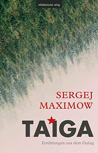 Taiga: Erzählungen aus dem Gulag