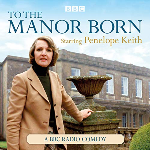 To the Manor Born cover art