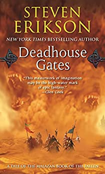 Deadhouse Gates: Book Two of The Malazan Book of the Fallen by [Steven Erikson]