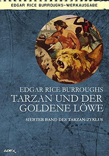 TARZAN UND DER GOLDENE LÖWE: Siebter Band des TARZAN-Zyklus (German Edition)