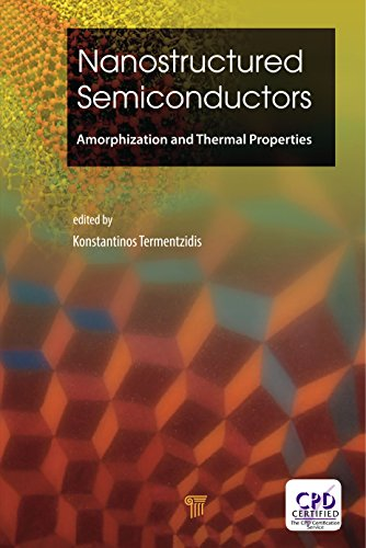 Nanostructured Semiconductors: Amorphization and Thermal Properties (English Edition)