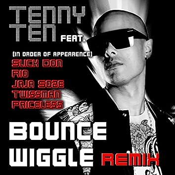 Bounce Wiggle (Dubstep Remix) [feat. Slick Don, Rio, Jaja Soze, Twissman & Priceless]