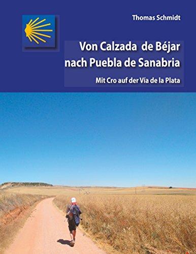 Von Calzada de Béjar nach Puebla de Sanabria: Mit Cro auf der Vía de la Plata (Camino Splitter: Impressionen von iberischen Jakobswegen in Wort und Bild 4) (German Edition)