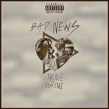 Bad News (feat. Kidd Ethi)