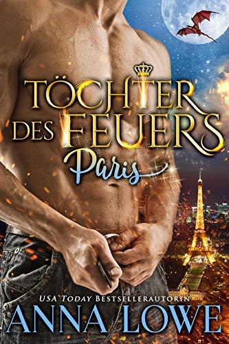 Töchter des Feuers: Paris (Billionaires und Bodyguards 1)