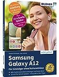 Samsung Galaxy A12 - Für Einsteiger ohne Vorkenntnisse: Die verständliche Anleitung für Ihr...