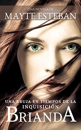 BRIANDA: Una bruja en tiempos de la Inquisición (Spanish Edition)