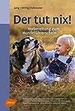 Der tut nix!: Vorbereitung zum Hundeführerschein