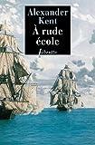 À rude école - Une aventure de Richard Bolitho (Libretto t. 202) - Format Kindle - 9,49 €