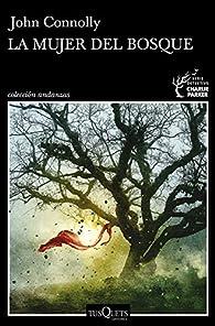 La mujer del bosque par John Connolly