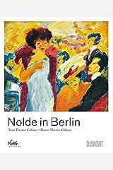 Nolde In Berlin: Tanz Theater Cabaret / Dance Theatre Cabaret ハードカバー