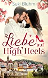 Liebe auf High Heels : Kleinstadt-Liebesroman (Willkommen in Engeltal 1)