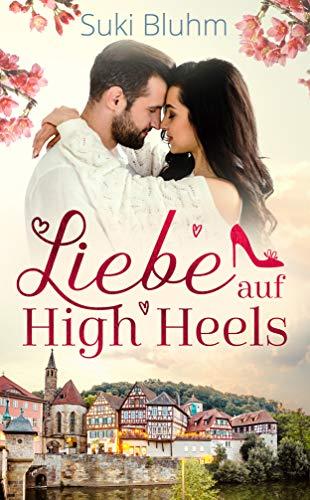 Liebe auf High Heels - Liebesroman (Willkommen in Engeltal 1)