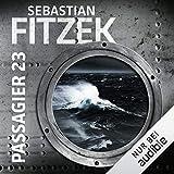 Passagier 23 - Sebastian Fitzek