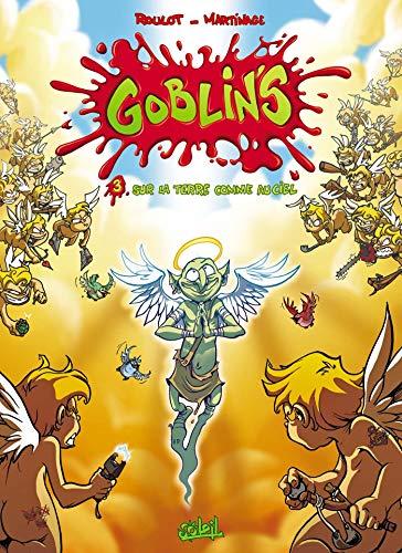 Goblin's T03: Sur la terre comme au ciel