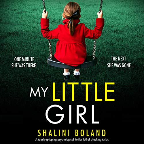 My Little Girl: A Totally Gripping Psychological Thriller Full of Shocking Twists