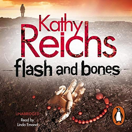 Flash and Bones     Temperance Brennan, Book 14              By:                                                                                                                                 Kathy Reichs                               Narrated by:                                                                                                                                 Linda Emond                      Length: 8 hrs and 33 mins     9 ratings     Overall 4.7