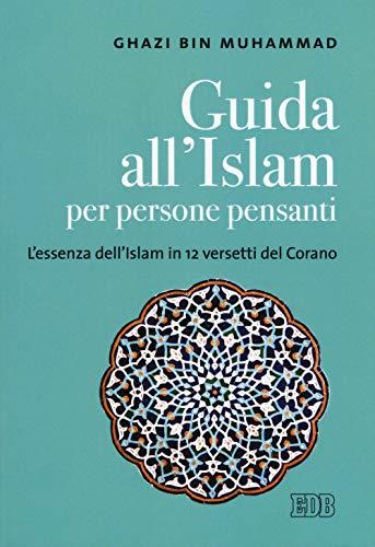 Guida all'islam per persone pensanti. L'essenza dell'islam in 12 versetti del Corano