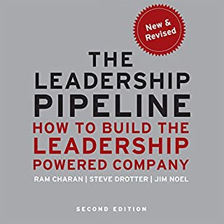 The Leadership Pipeline 2E     How to Build the Leadership Powered Company              By:                                                                                                                                 Ram Charan,                                                                                        Stephen Drotter,                                                                                        James Noel                               Narrated by:                                                                                                                                 Walter Dixon                      Length: 9 hrs and 49 mins     5 ratings     Overall 4.8