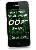 Make Your Smartphone 007 Smart